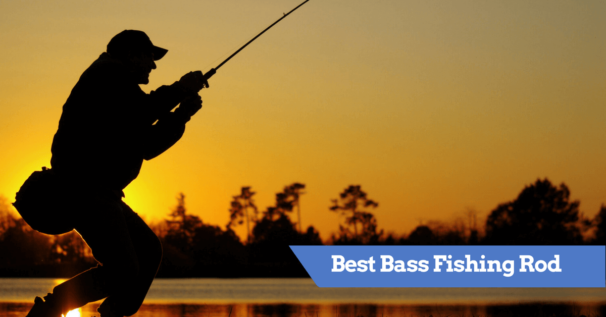 Best Bass Fishing Rod 2018 Top Rated Bass Fishing