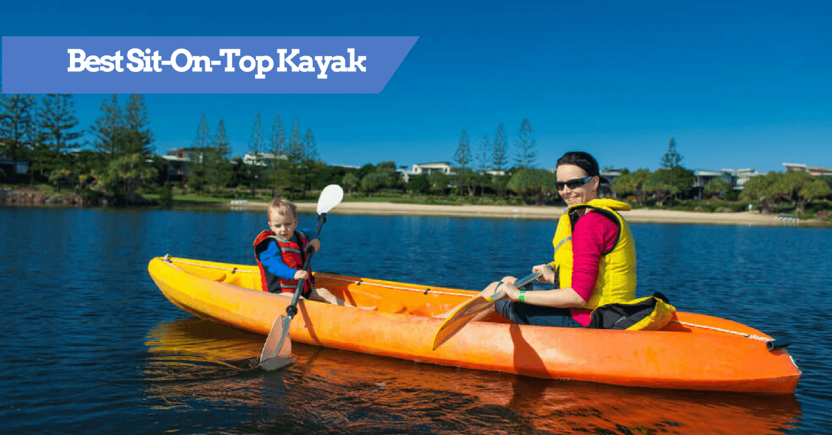 Best Sit-On-Top Kayak 2021 | Top Rated SOT Kayaks For The Money