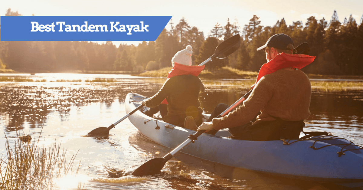 Best Tandem Kayak 2019 Top Rated Kayaks For 2 Persons