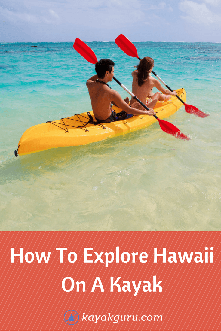 How To Explore Hawaii On A Kayak Pinterest