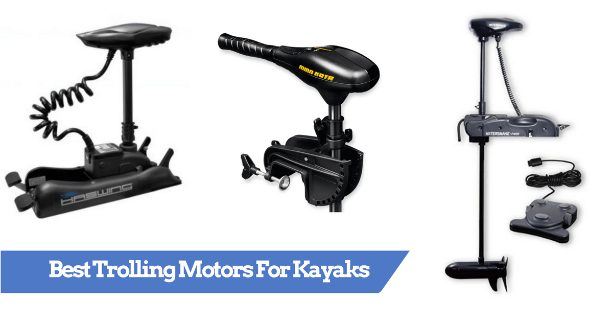 Best Trolling Motors For Kayaks 2019 (Saltwater & Freshwater