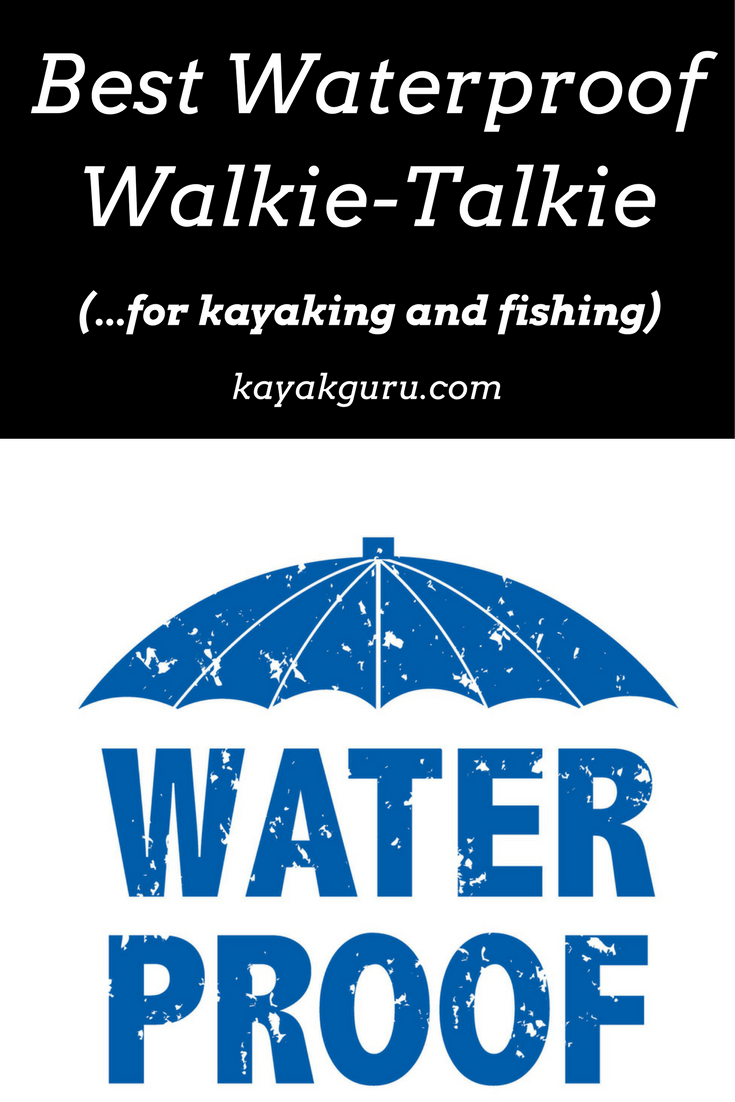 Best Waterproof Walkie-Talkies (Fishing & Kayaking) | 2-Way