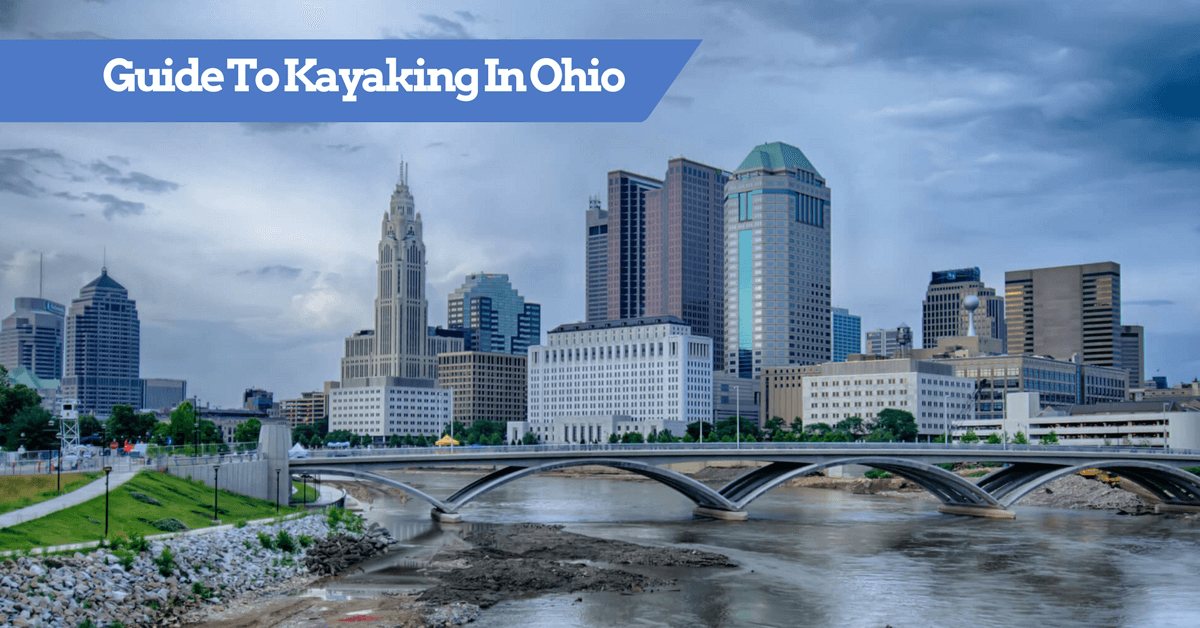 Guide To Kayaking In Ohio - Recommended Destinations