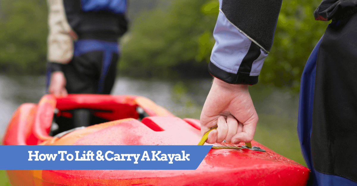 How To Lift And Carry A Kayak