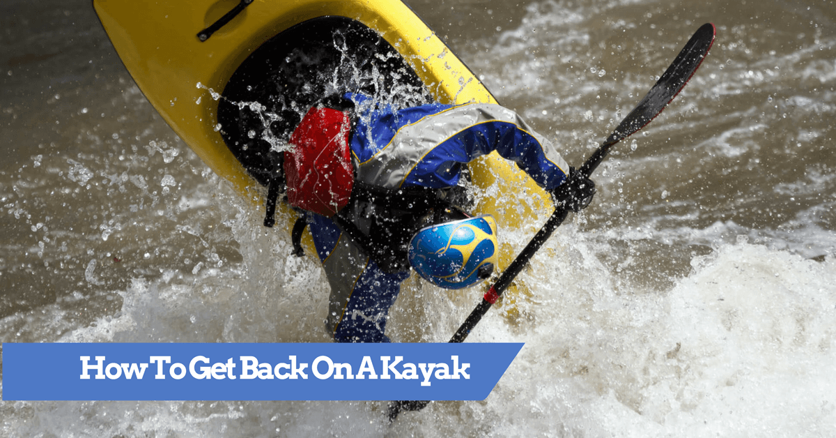 Kayak Flipped Over- How To Get Back On Again