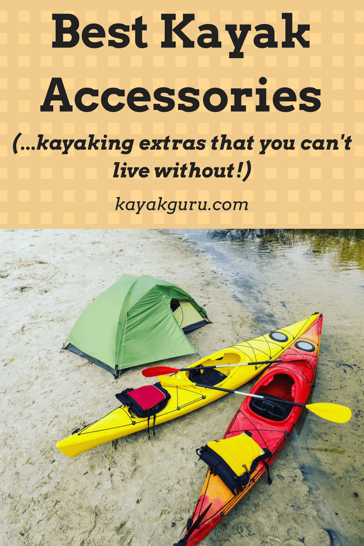 Best Kayak Accessories | Cool Kayaking Gear and Equipment