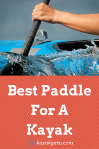 Best Paddles For A Kayak