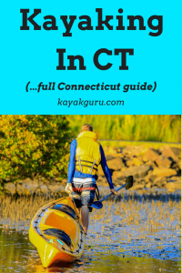 Guide To Kayaking In Connecticut