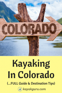 Guide To Kayaking In Colorado - Top Destinations