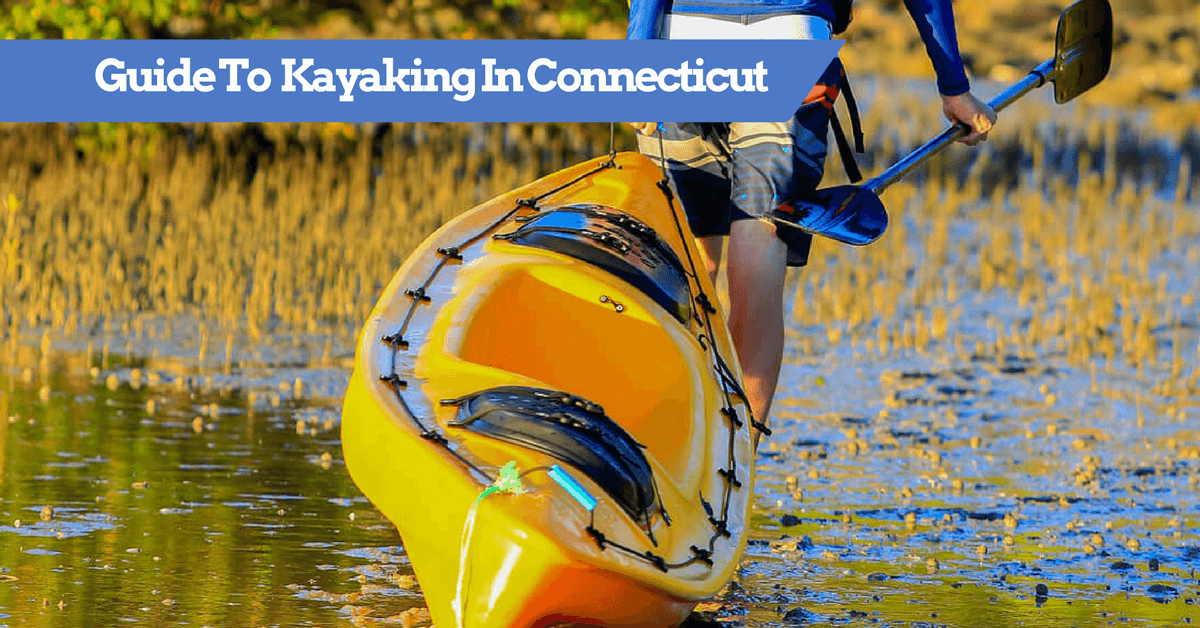 Guide to Kayaking in CT