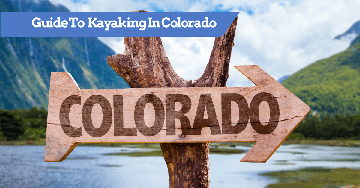 Guide to Kayaking in Colorado