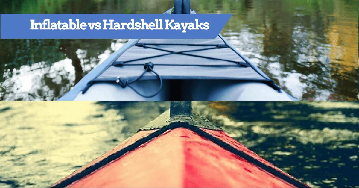 Inflatable vs Hardshell kayaks