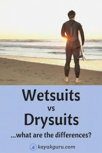 Wetsuits vs Drysuits for Kayaking