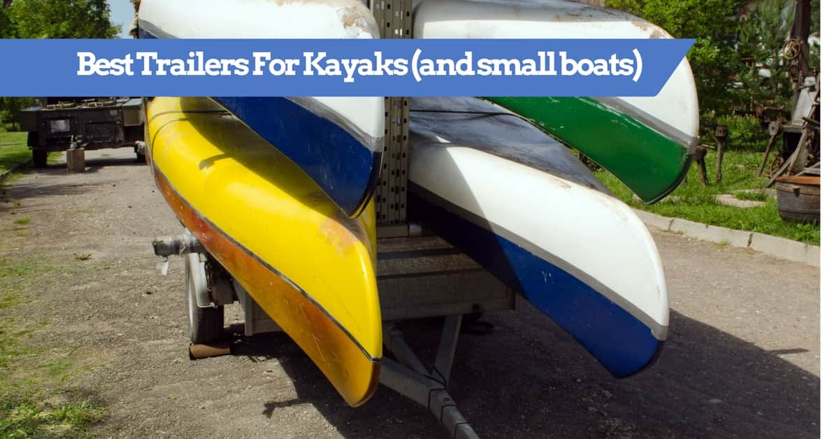 Best Trailers For Kayaks and Canoes