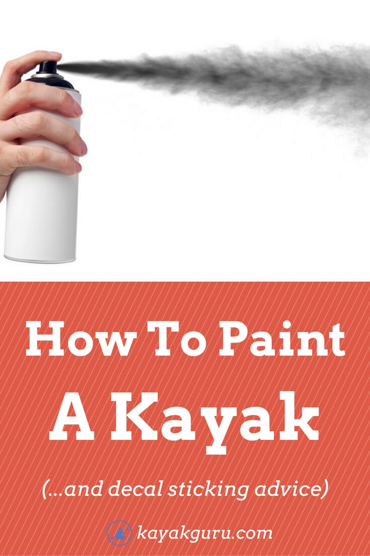 598e026ebceb How To Paint A Kayak (Spray or Brush) - and Kayak Decal Stickers Guide