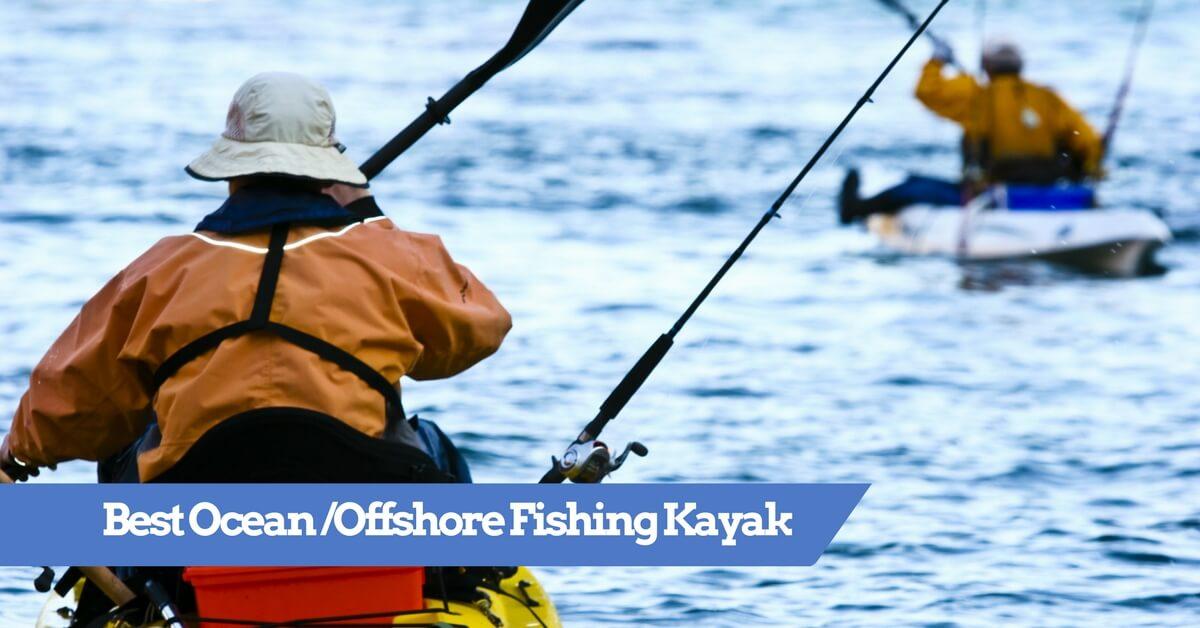 Best ocean fishing kayak offshore sea kayaks 2018 for Good fishing kayaks