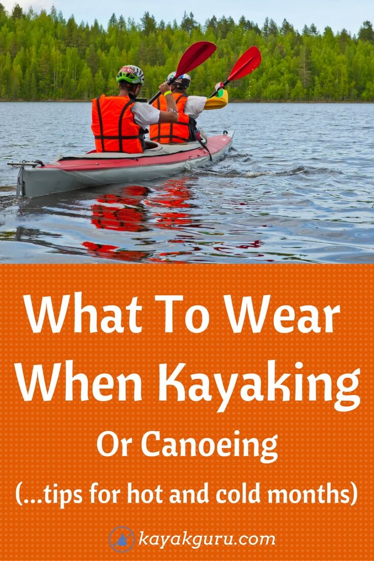 How To Dress When Kayaking Or Canoeing - Pinterest