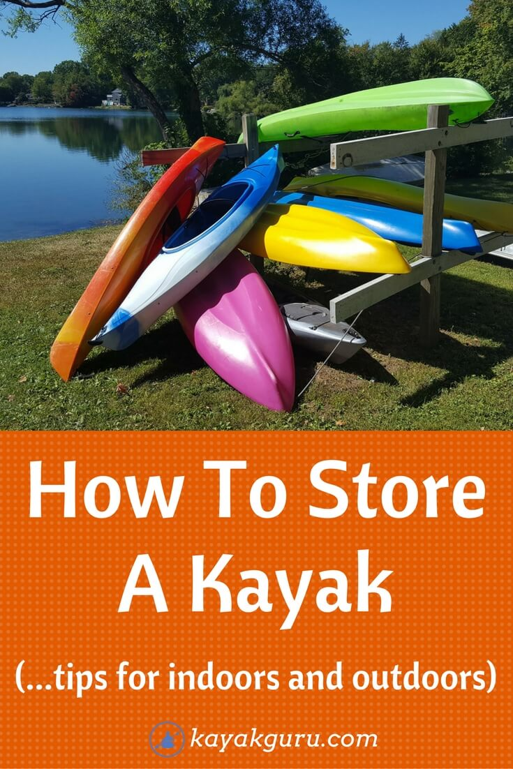 How To Store A Kayak - Inside and outside storage tips
