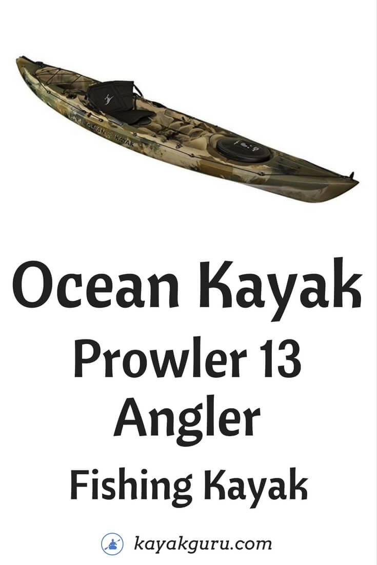 Ocean Kayak Prowler 13 Angler Sit-On-Top Fishing Kayak Review - Pinterest