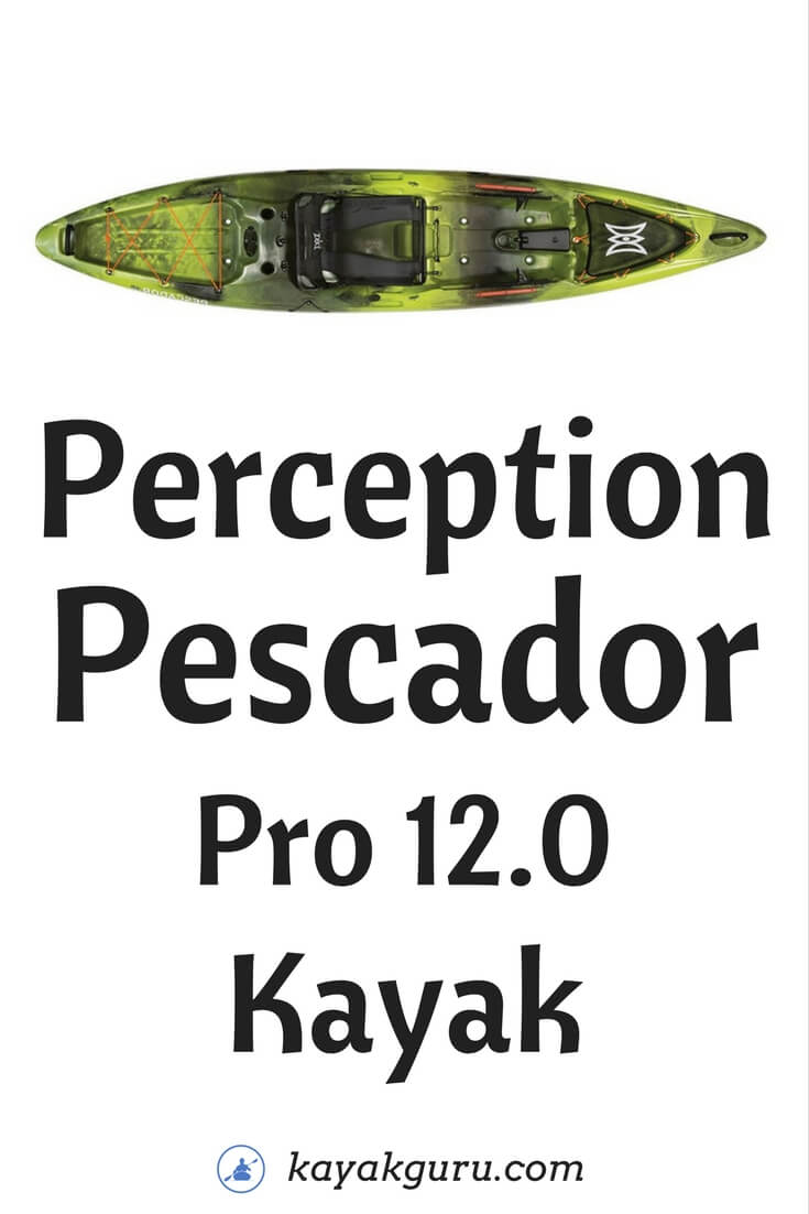 Perception Pescador Pro 12.0 kyak - Pinterest