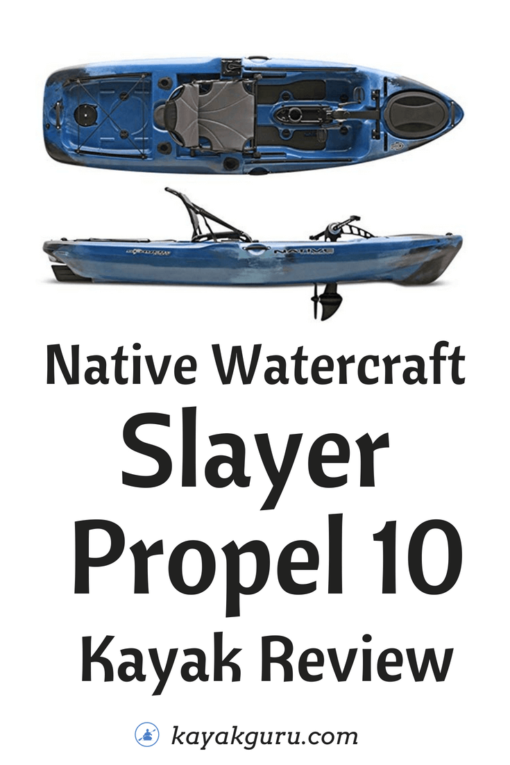 Native Watercraft Slayer Propel 10 Pinterest Image