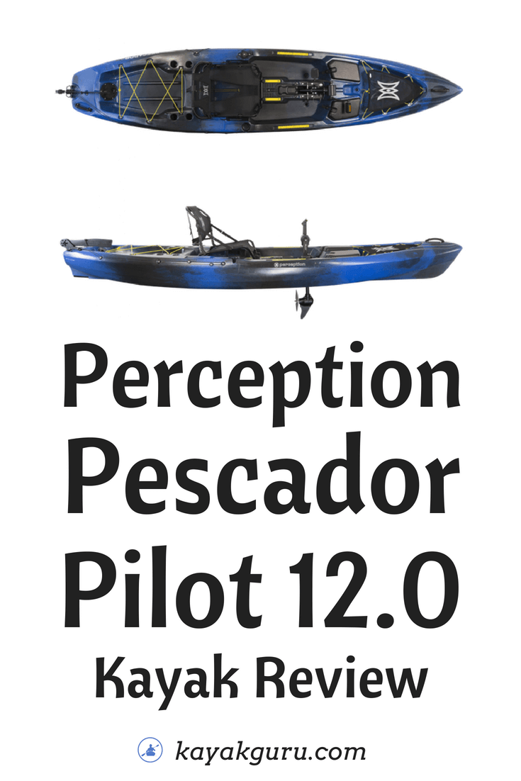 Perception Pescador 12 0 Pilot Kayak Review   Fishing Yak With Pedals
