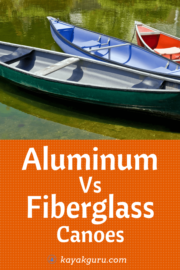 Aluminum Vs. Fiberglass Canoe - Comparison of what is best - Pinterest Image