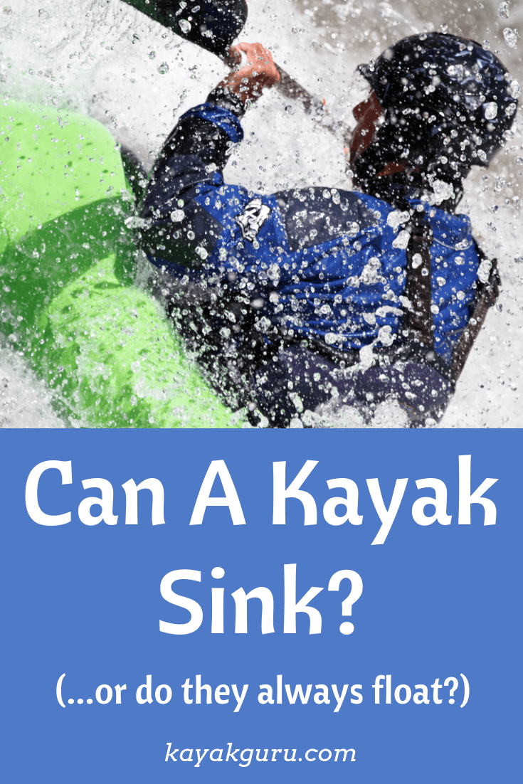 Can A Kayak Sink, Or Do They Always Float? - Pinterest Image