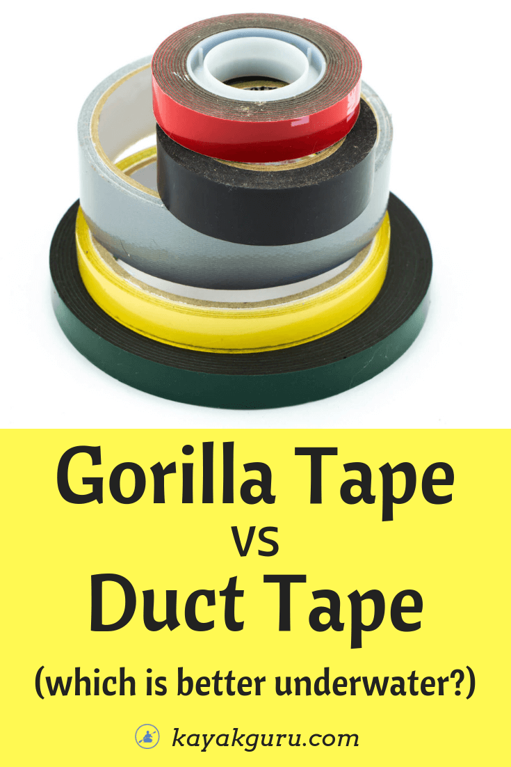 Gorilla Tape vs Duct Tape - Which Is Better Underwater (for kayaking and boating)? - Pinterest Image