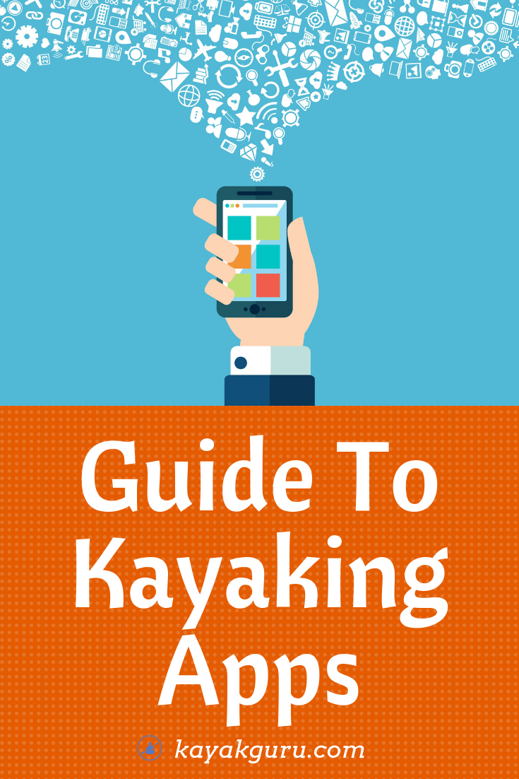Guide To Kayaking Apps  for Androis and iPhone