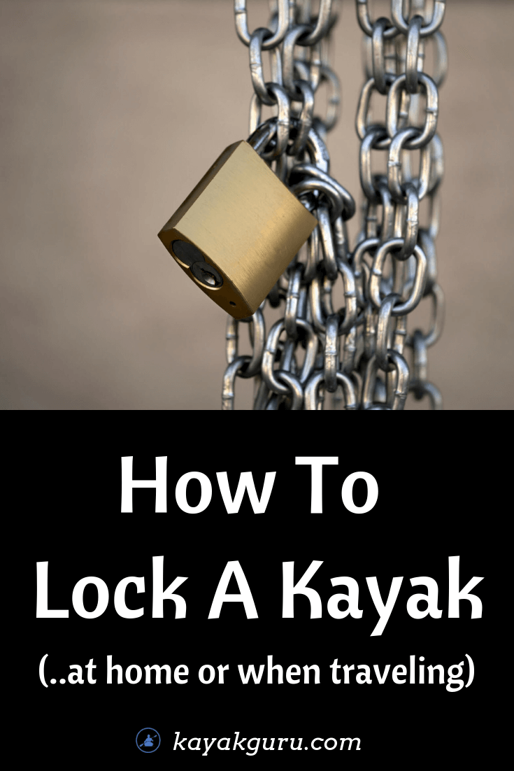How To Lock A Kayak -- safelty and security to prevent boat theft Pinterest Image