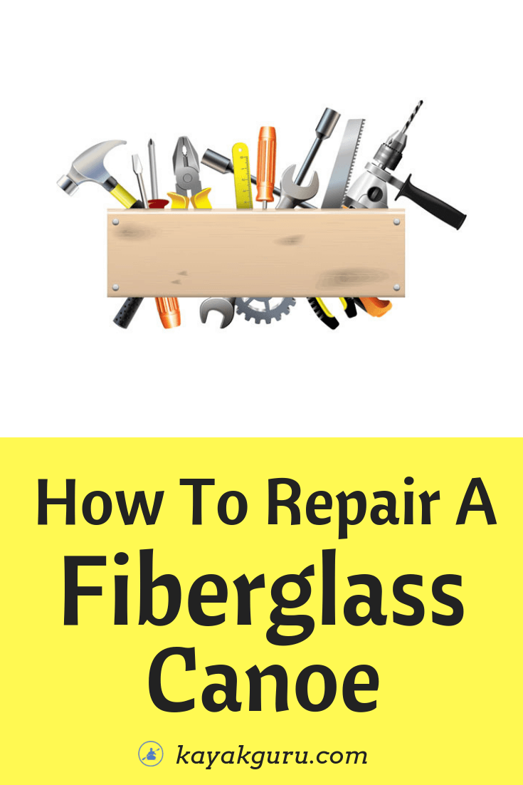 How To Repair A Fiberglass Canoe | Fix Your Canoe With Resin
