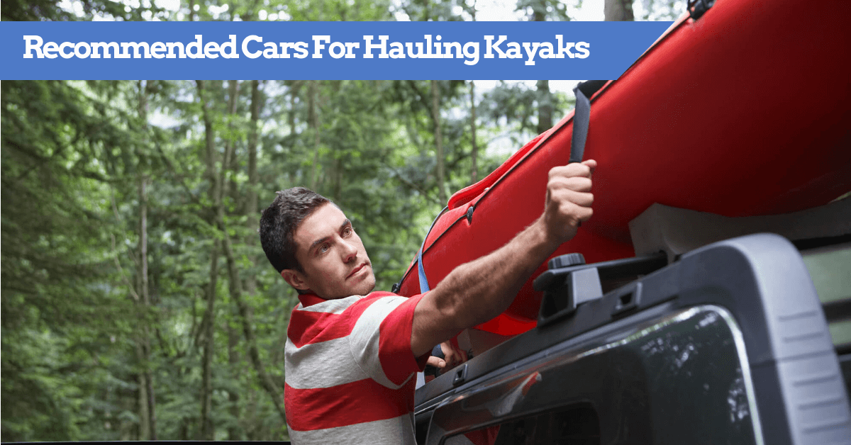 Best Recommended Cars (SUVs and Pickup Trucks) For Hauling Kayaks About