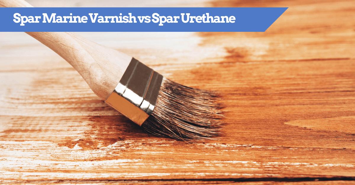 Spar Marine Varnish vs Spar Urethane For Paddles, Canoes And Small Boats