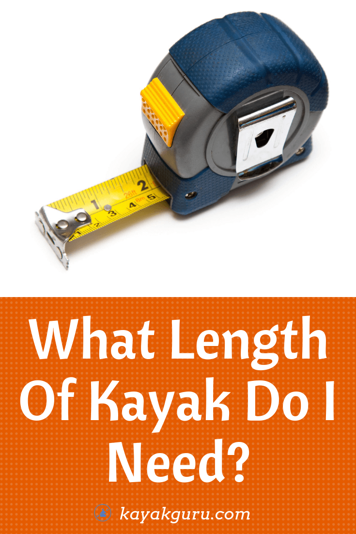 What Kayk Length Do I Need? 8ft vs 10ft vs 12ft vs 14ft Sizes Explained - Pinterest Image
