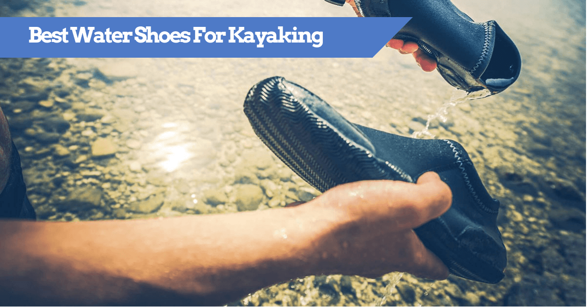 359aaf40f1c0 Best Water Shoes For Kayaking