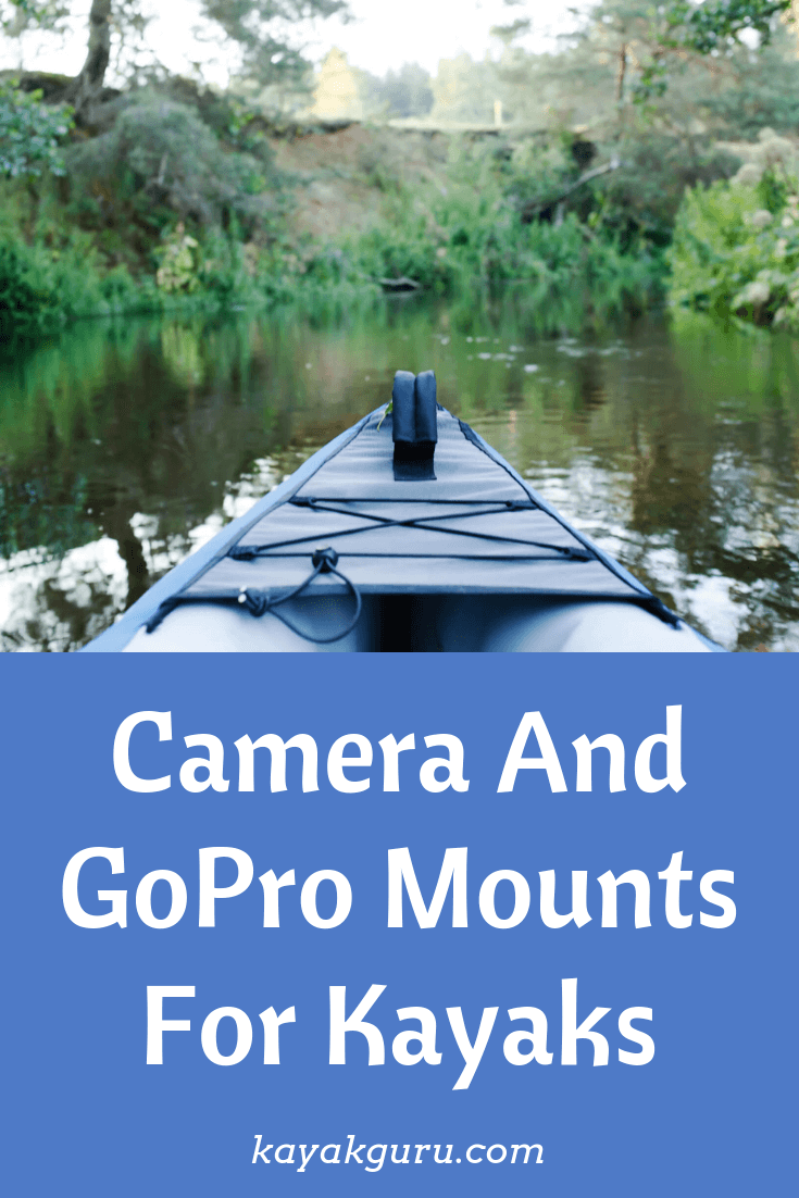 Guide To Camera And GoPro Mounts For Kayaks - Pinterest Image