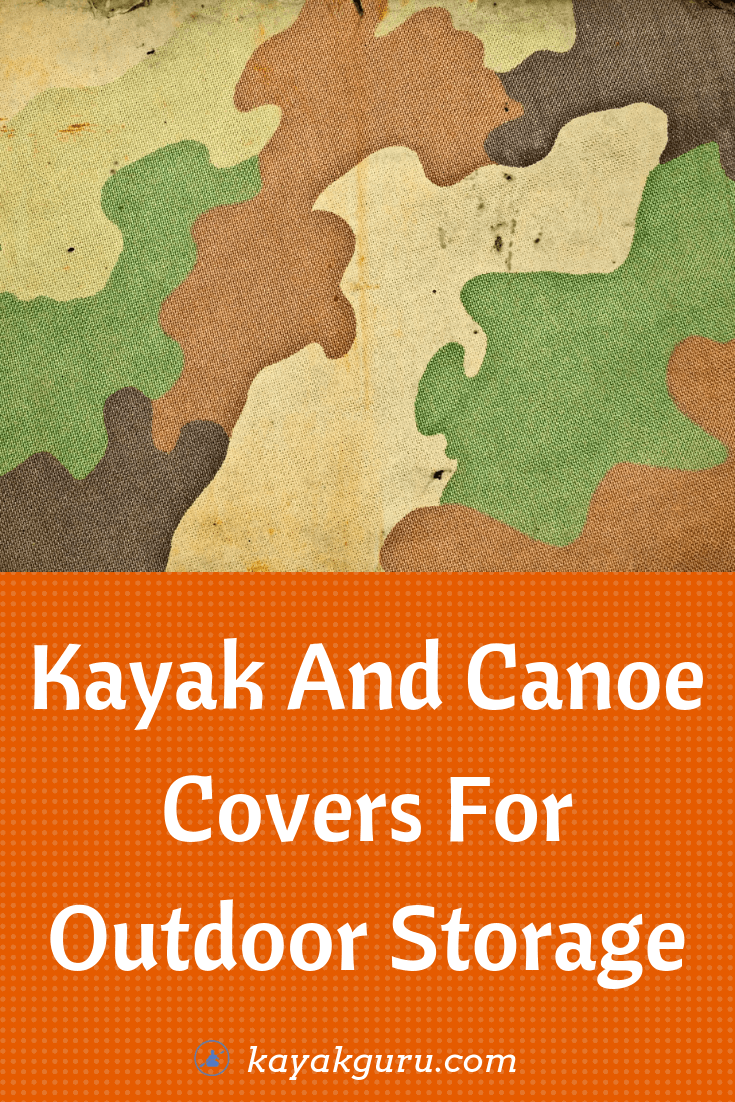 Guide To Kayak And Canoe Covers For Outdoor Storage - Pinterest Image