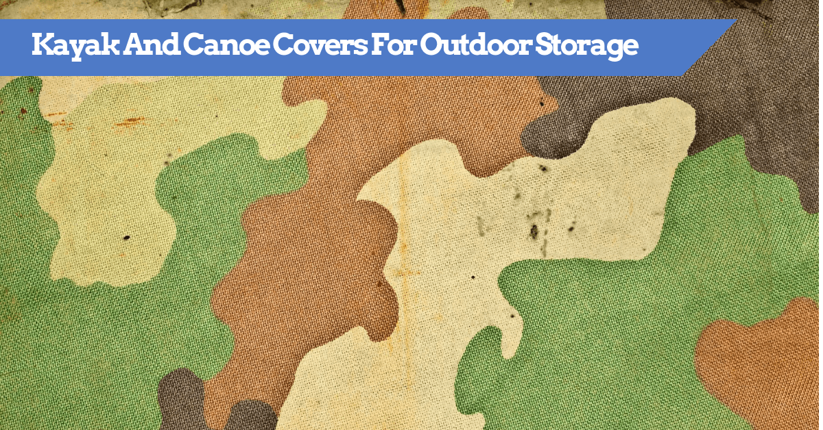 Guide To Kayak And Canoe Covers For Outdoor Storage - The best rated and reviewed