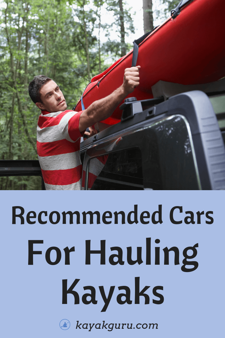 Recommended Cars For Hauling Kayaks - Pinterest Photo