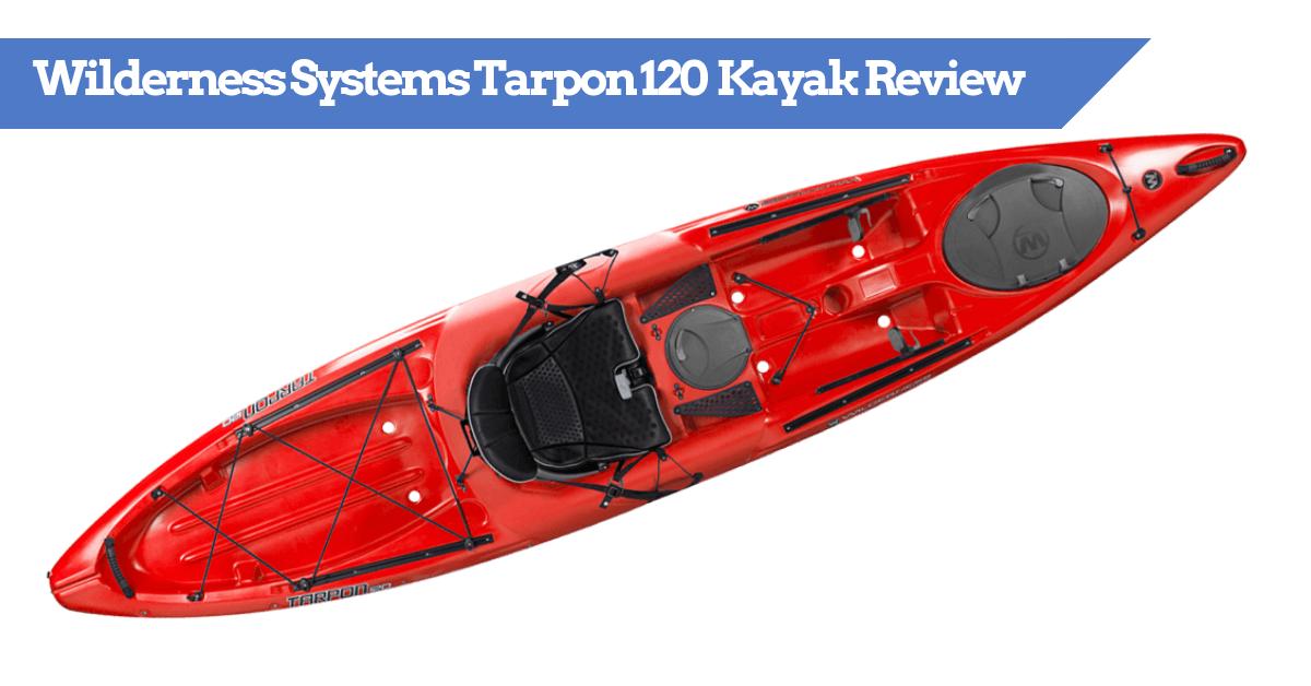 Wilderness Systems Tarpon 120 Fishing Kayak Review