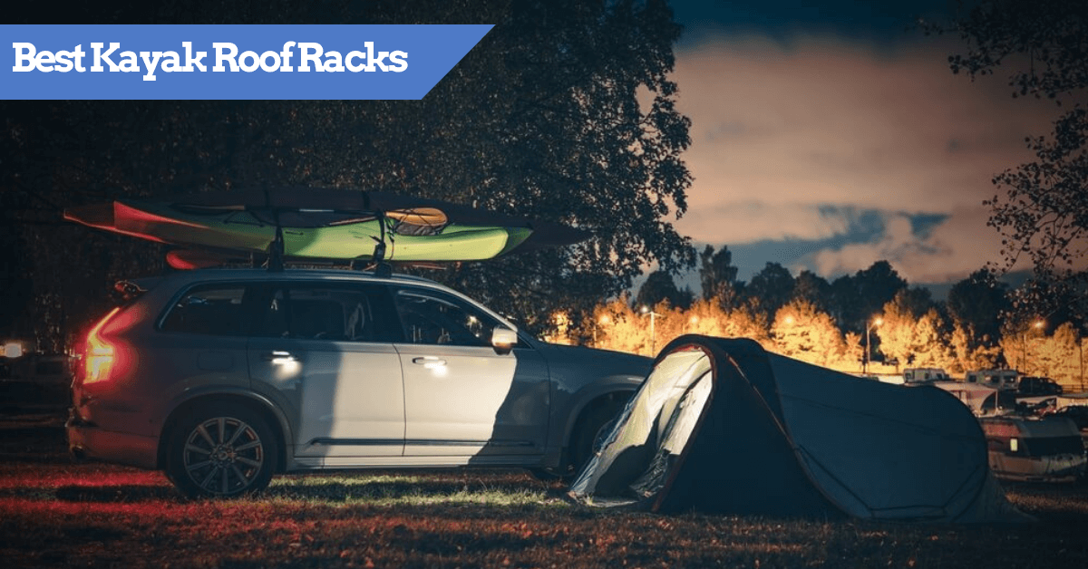 Best Kayak Roof Racks on the market to buy today