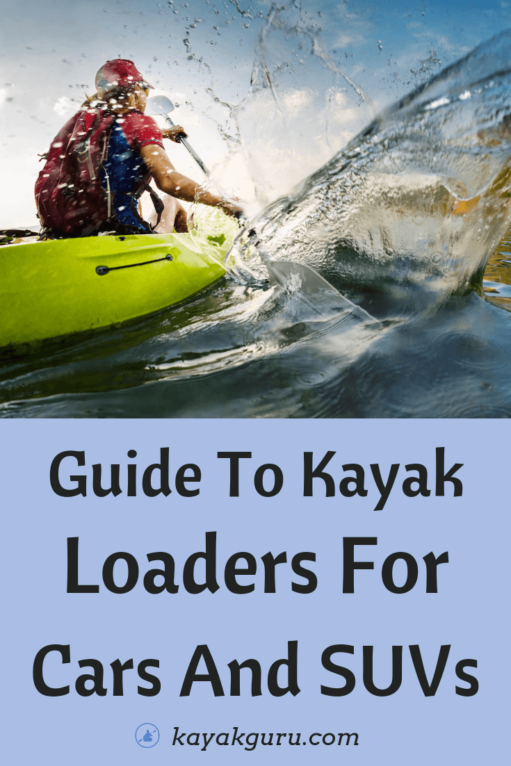 Guide To Kayak Loaders For Cars And SUVs - Pinterest Image