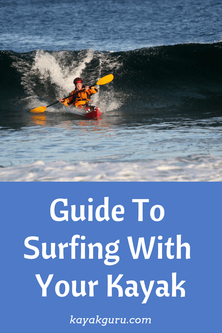 What Is A Surf Kayak - How To Go Kayak Surfing 101 Guide