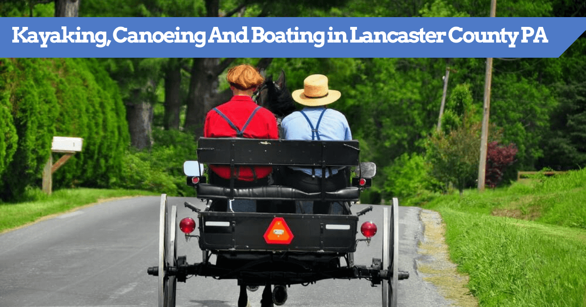 Kayaking, Canoeing And Boating in Lancaster County PA