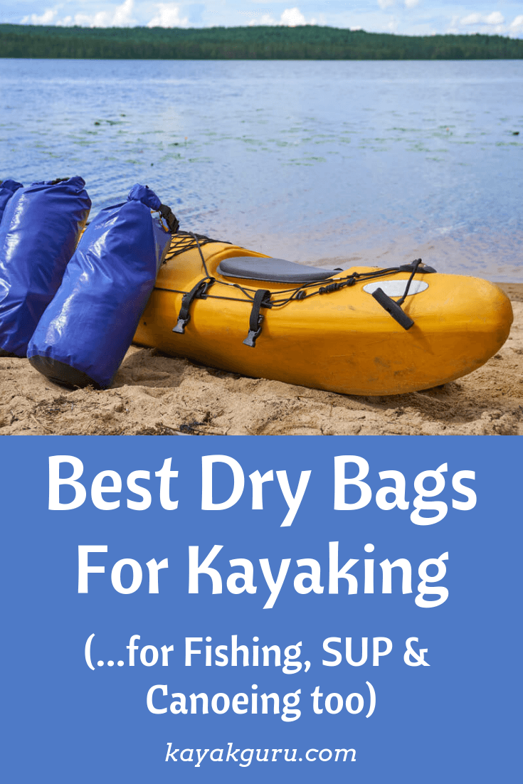 Best Dry Bags For Kayaking, Fishing, SUP and Canoeing - Pinterest Image