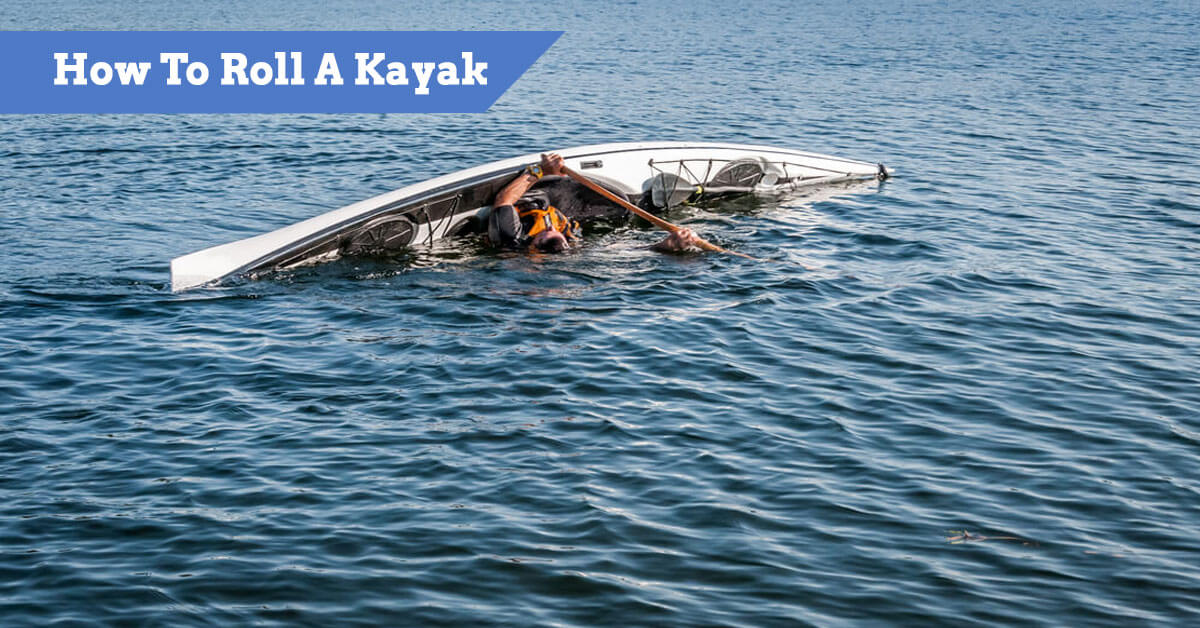 How To Roll A Kayak (Eskimo Roll, C-to-C, Sweep)