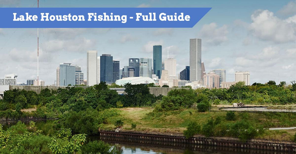 Lake Houston Fishing - Full Guide