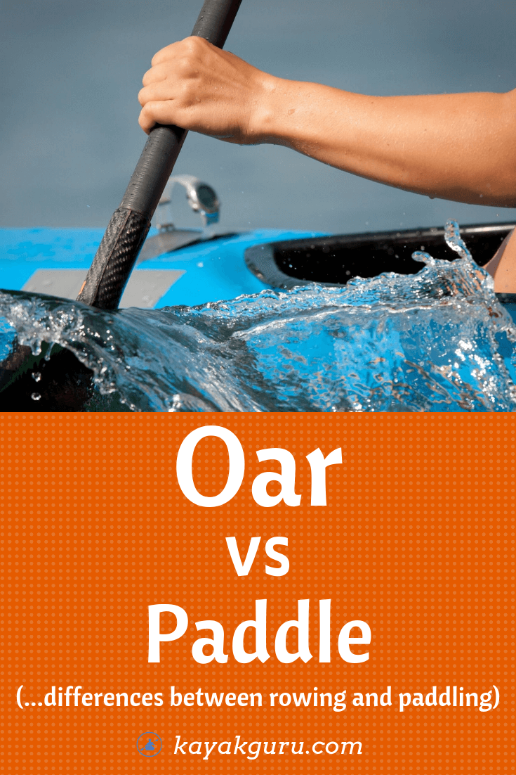 Oar vs Paddle Differences Between Rowing And Paddling - Pinterest Image