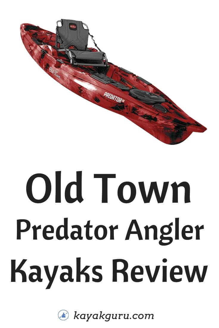 Old Town Predator Angler Kayaks (13, PDL, MX, MK, XL) Reviewed